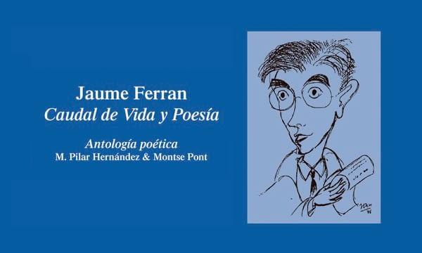 "Presentació de l'antologia poètica ""Jaume Ferran, caudal de vida y poesía"""