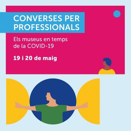 Converses professionals. Els museus en temps de la Covid 19