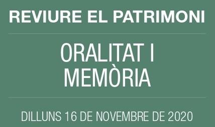 Reviure el Patrimoni - Oralitat i memòria
