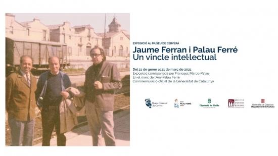 JAUME FERRAN i PALAU FERRÉ.  Un vincle intel·lectual