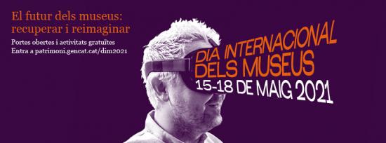 Dia Internacional dels Museus. 15, 16 i 18 de maig de 2020