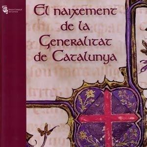 El naixement de la Generalitat de Catalunya