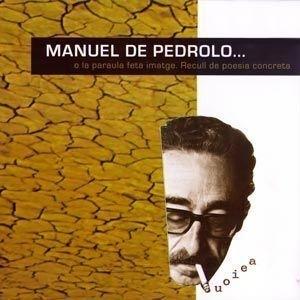Manuel de Pedrolo… o la paraula feta imatge  Recull de poesia concreta