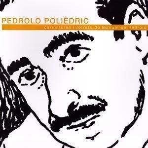 Pedrolo, polièdric  Caricatures i retrats de Manuel de Pedrolo