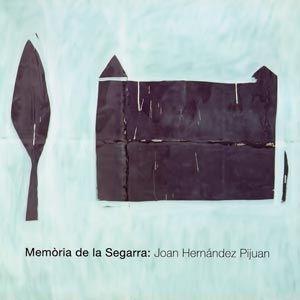 Memòria de la Segarra:  Joan Hernández Pijuan