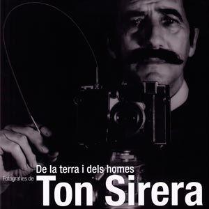 De la terra i dels homes  Fotografies de Ton Sirera