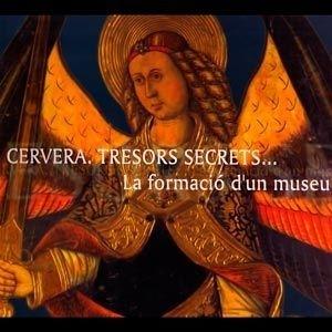 Cervera. Tresors secrets…  La formació d'un museu