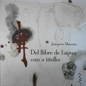 Del llibre de l'aigua: com a titelles  Joanpere Massana