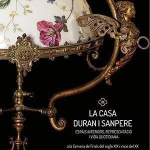 La casa Duran i Sanpere espais interiors, representació i vida quotidiana a la Cervera de finals del segle XIX