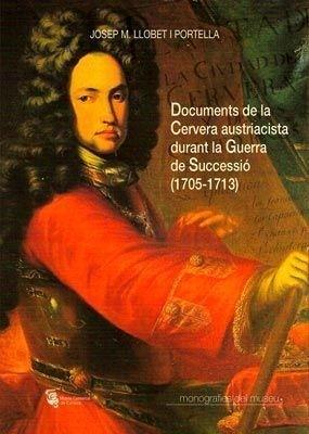 Documents de la Cervera austriacista durant la Guerra de Successió (1705-1713)