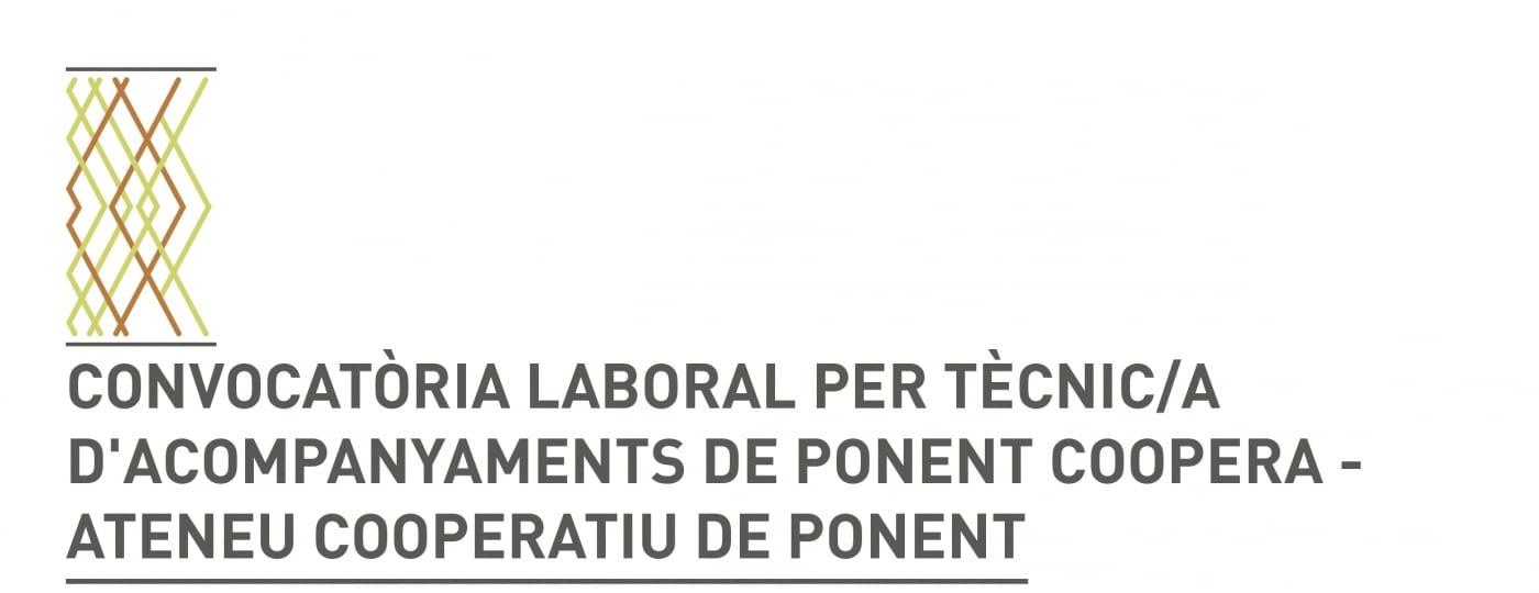 Convocatòria d'una oferta de feina: tècnic/a d'acompanyaments de Ponent Coopera - Ateneu Cooperatiu de Ponent