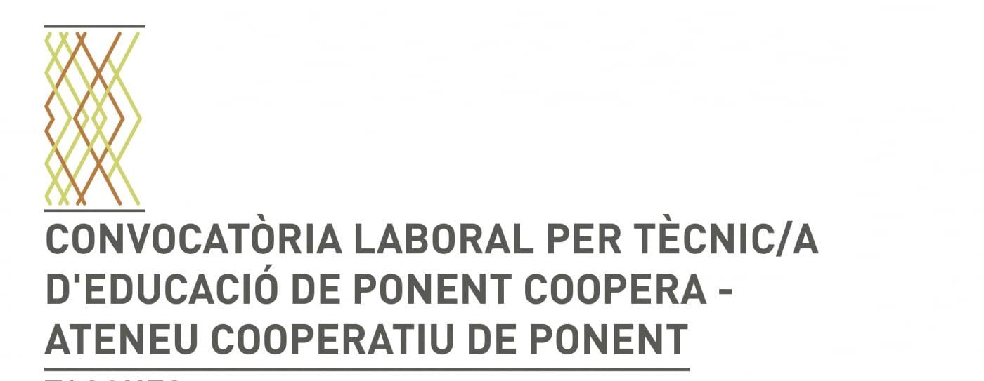 Convocatòria d'una oferta de feina: tècnic/a d'educació de Ponent Coopera - Ateneu Cooperatiu de Ponent