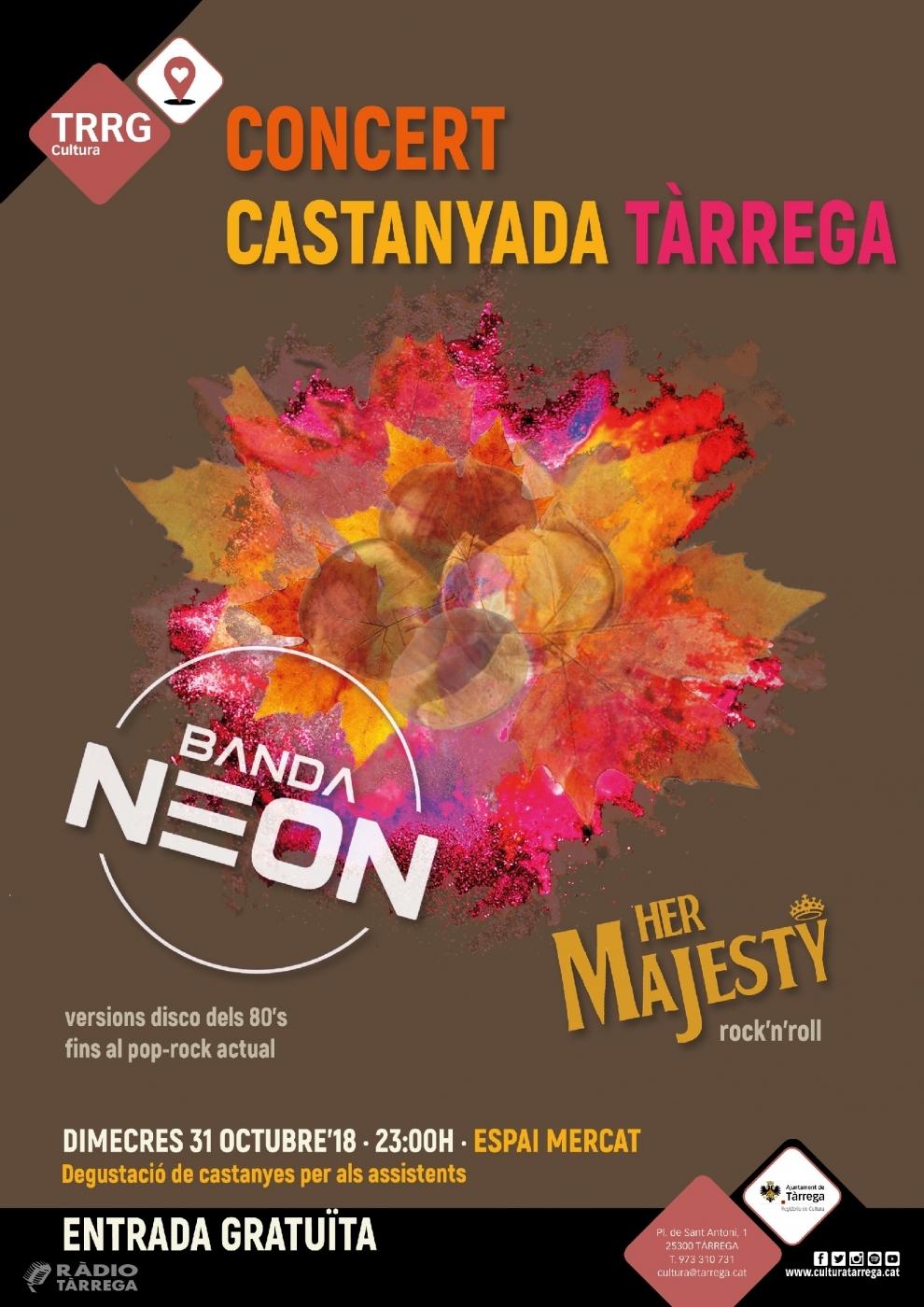 Tàrrega celebrarà la tradicional nit de la Castanyada amb un doble concert gratuït a càrrec dels grups Her Majesty i Banda Neon