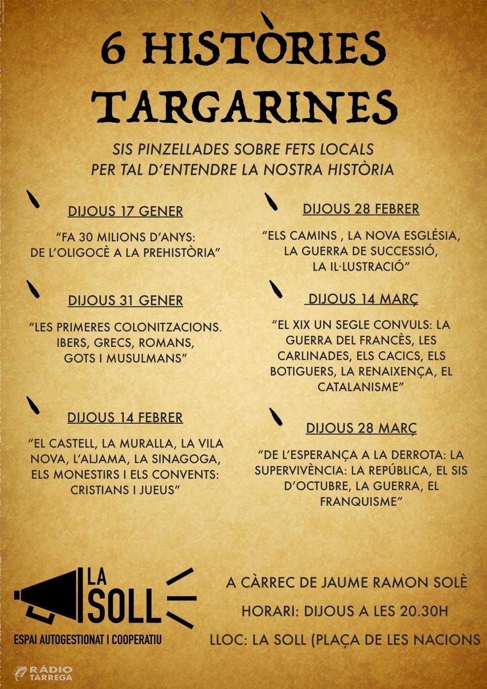 La Soll organitza un cicle de conferències sobre la història de Tàrrega dividida en 6 capítols a càrrec de Jaume Ramon Solé