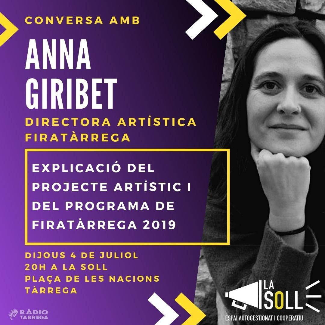 La directora artística de Fira Tàrrega, Anna Giribet, oferirà una xerrada oberta a La Soll avui dijous