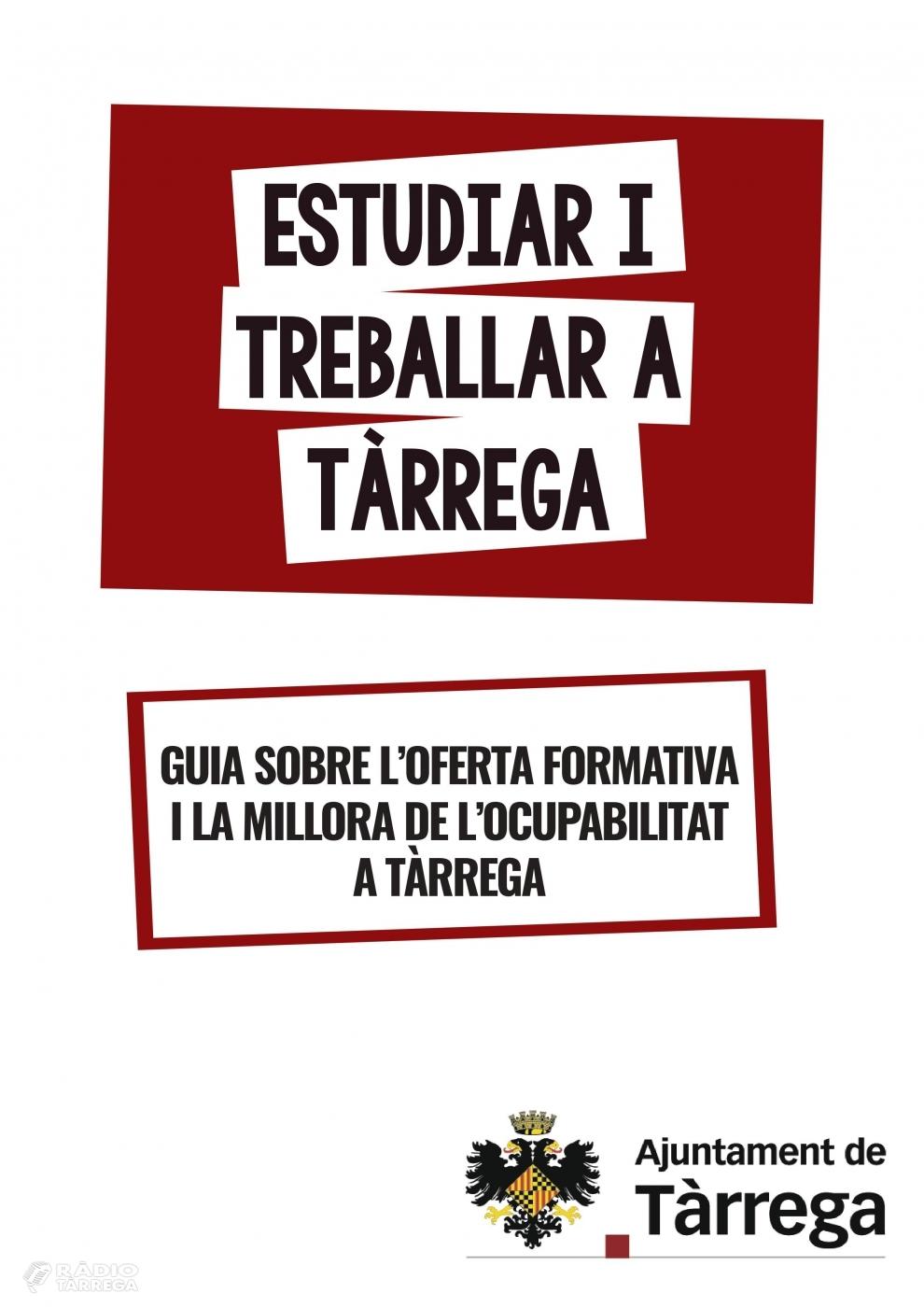L'Ajuntament de Tàrrega prepara una plataforma digital i edita en línia una nova guia sobre oferta formativa i ocupabilitat