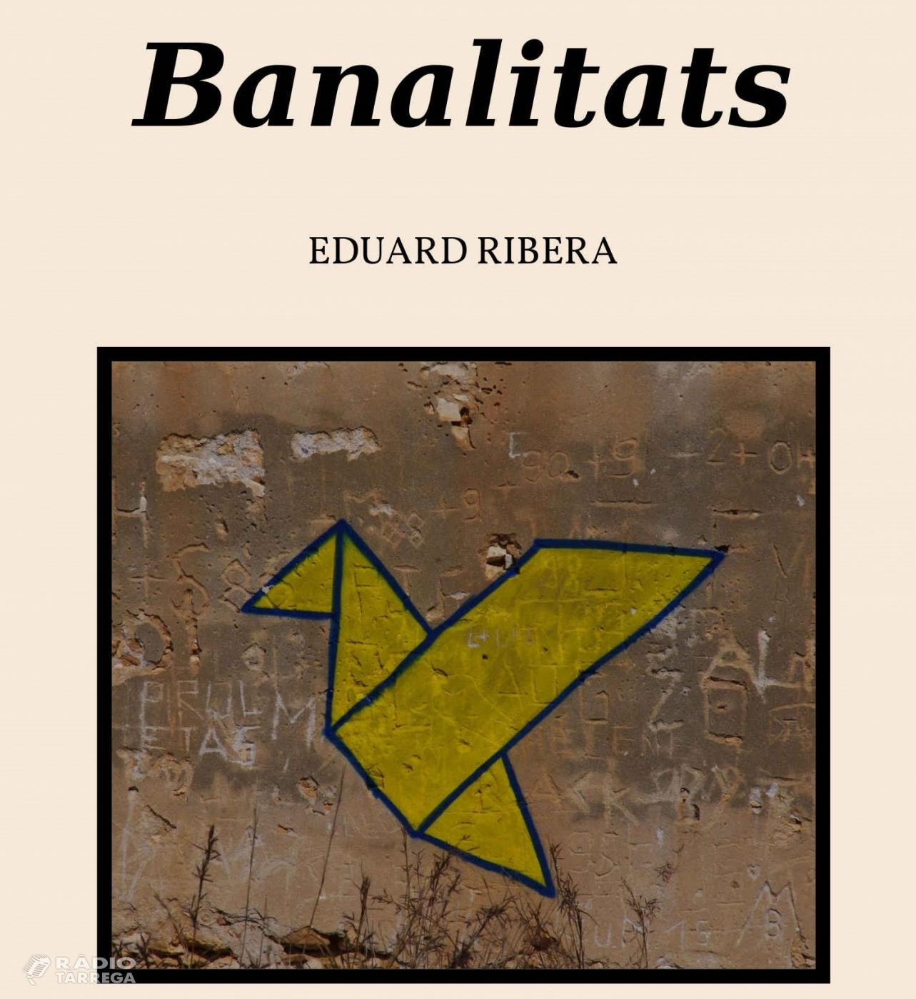 Eduard Ribera publica un nou llibre titulat 'Banalitats'