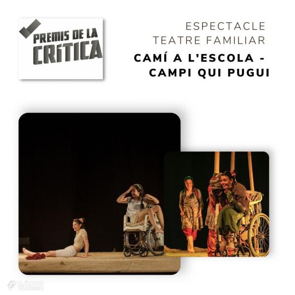 La companyia de Castellserà Campi Qui Pugui guanya els XXIII Premis de laCrítica d'arts escèniques pel Millor espectacle familiaramb 'Camí a l'escola'
