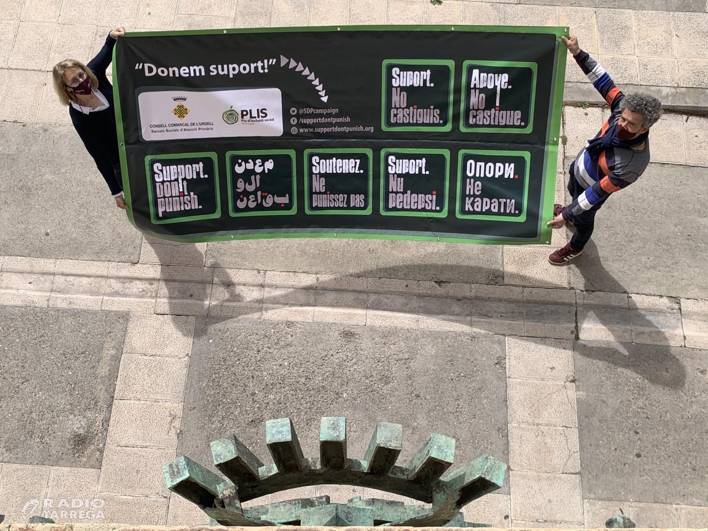 El Consell Comarcal de l'Urgell engega la campanya 'Support Dont' Punnish' que vol evitar l'estigmatització de les persones consumidores de drogues