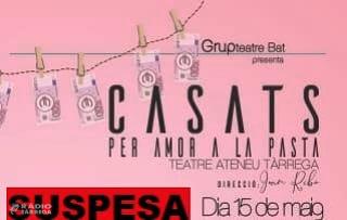 Suspesa per Covid la representació de l'obra 'Casats per amor a la pasta' del grup de teatre BAT