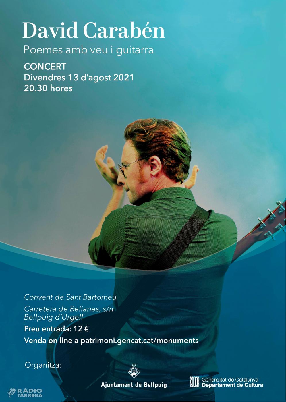 Bellpuig viu el patrimoni aquest estiu amb el concert 'Poemes amb veu i guitarra' de David Carabén al convent de Sant Bartomeu el pròxim 13 d'agost