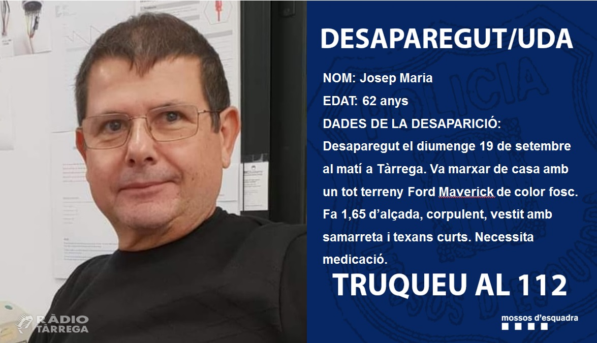 Els Mossos d'Esquadra busquen a un home de Tàrrega que està desaparegut des de diumenge