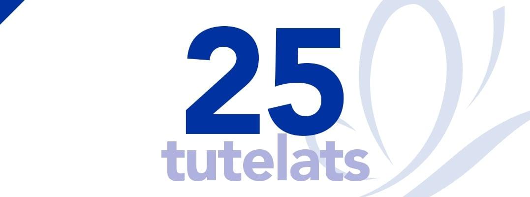 Arribem als 25 tutelats