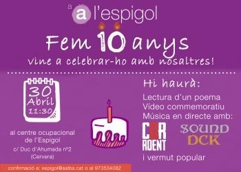A l'Espígol fem 10 anys... celebrem-ho plegats!!!