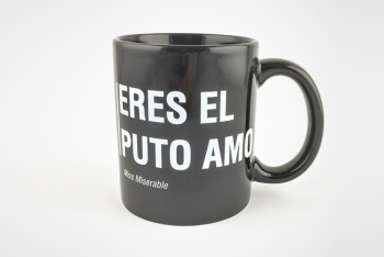 Taza ERES EL PUTO AMO by Miss Miserable