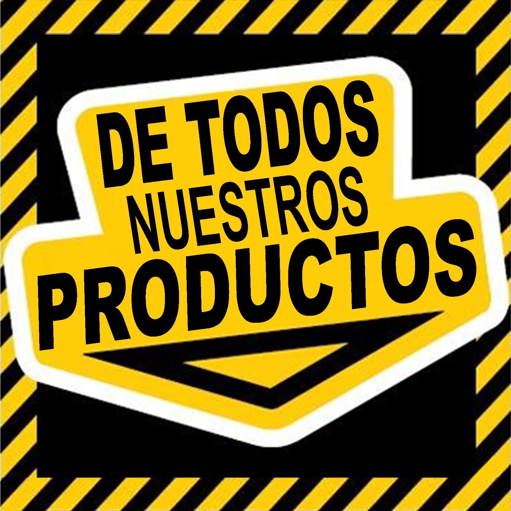 DE TODOS NUESTROS PRODUCTOS