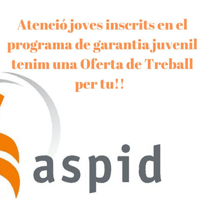 Oferta de empleo en ASPID para jóvenes inscritos en el programa Garantia Juvenil