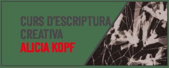 CURS ESCRIPTURA CREATIVA ALICIA KOPF