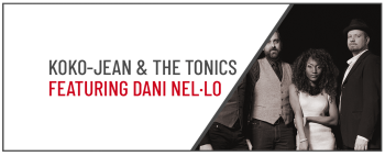 KOKO-JEAN & THE TONICS FEATURING DANI NEL·LO
