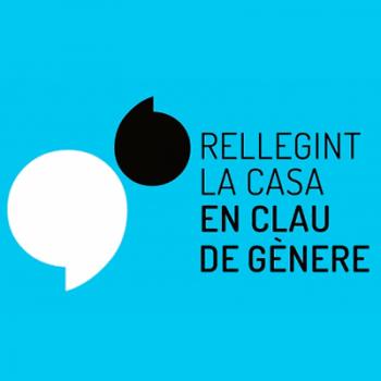 RELLEGINT LA CASA EN CLAU DE GÈNERE