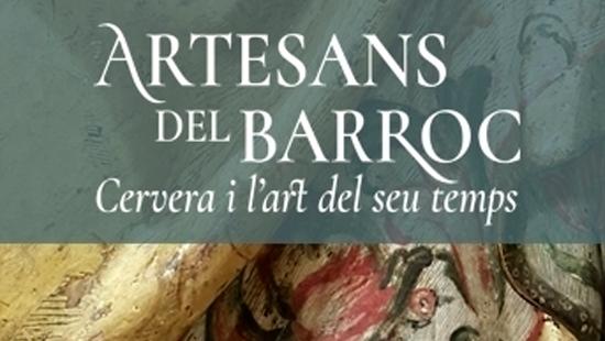 Artesans del Barroc. Cervera i l'art del seu temps