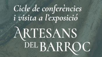 Cicle de conferencias Artesanos del Barroco