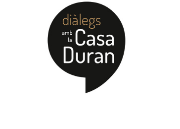 Diàlegs amb la Casa Duran