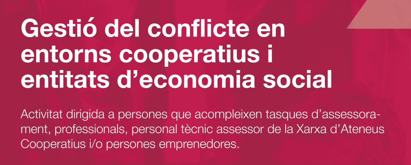 Cicle de tallers d'Aracoop de Gestió del conflicte en entorns cooperatius i entitats de l'economia social