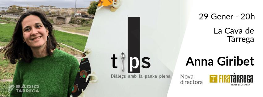 Arriba el primer 'TiPs, diàlegs amb la panxa plena' del 2019 amb l'Anna Giribet, nova directora artística de Fira Tàrrega