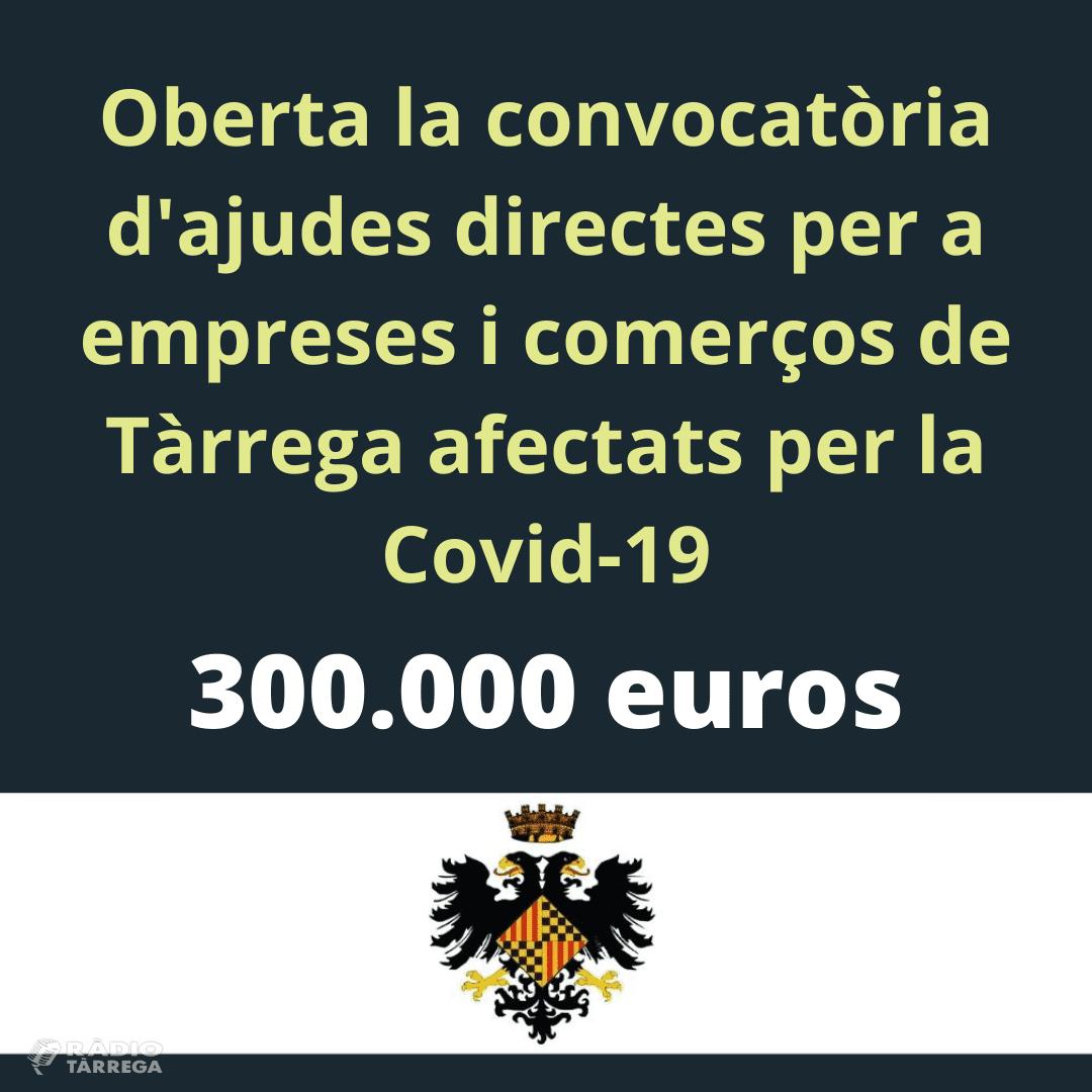 L'Ajuntament de Tàrrega ja ha rebut més de 100 sol·licituds per a rebre ajudes directes de negocis afectats per la Covid-19