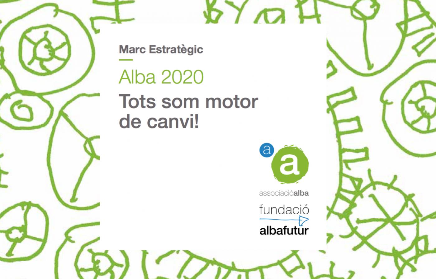 """Presentem el nou llibret del Marc Estratègic: """"Alba 2020, tots som motor de canvi"""""""