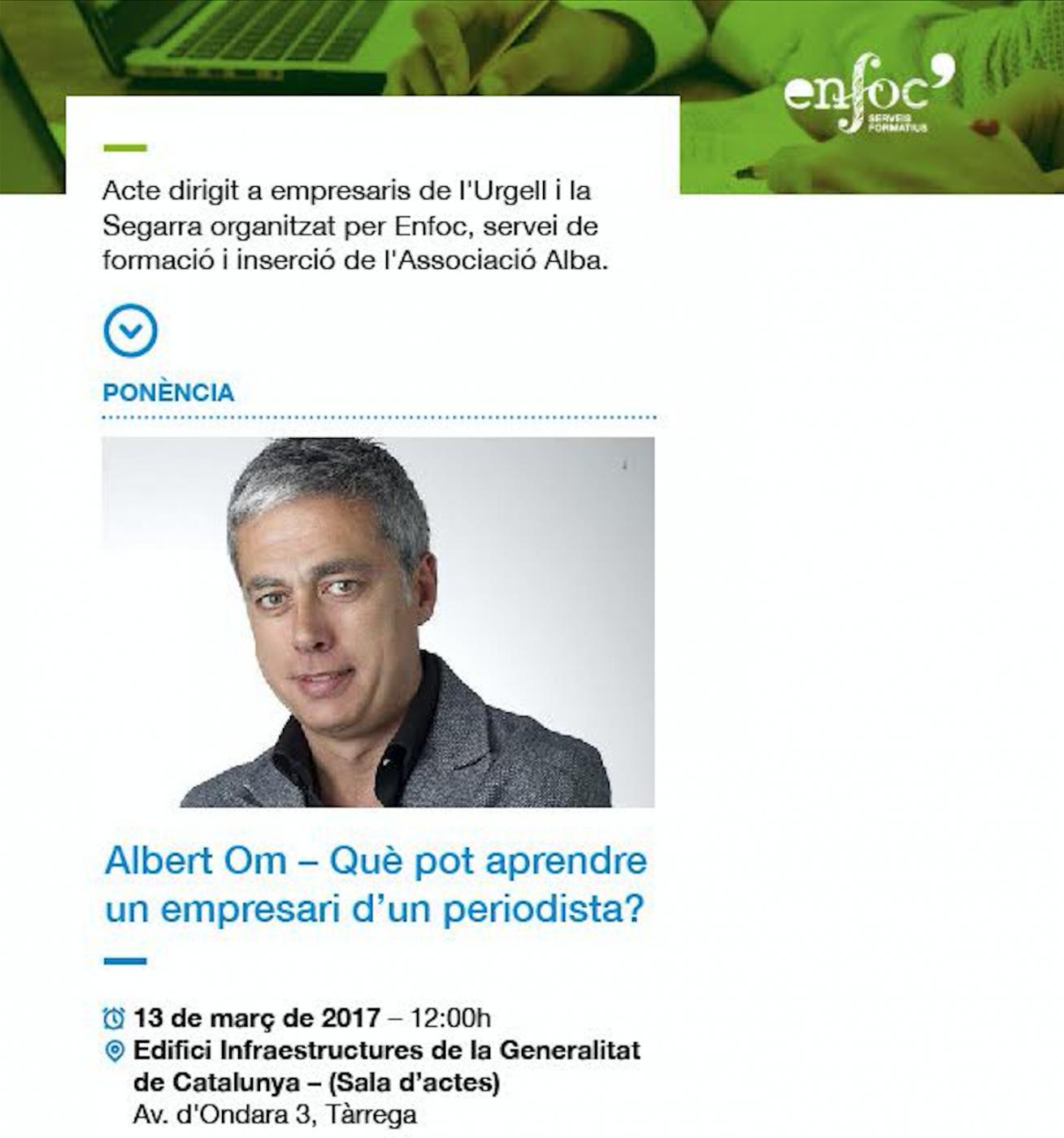 El periodista Albert Om, oferirà una xerrada a la Trobada d'Empresaris de l'Urgell i la Segarra que organitza Enfoc, serveis de formació i inserció de l'Associació Alba