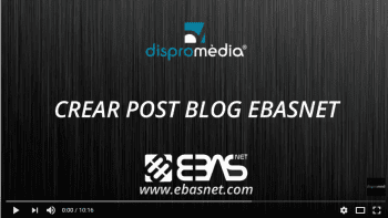 Crear Post Blog Webs Ebasnet [Tutorial CMS Ebasnet]